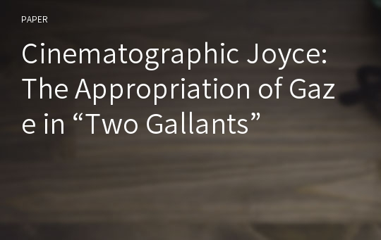 "Cinematographic Joyce: The Appropriation of Gaze in ""Two Gallants"""