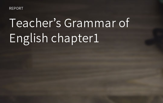 Teacher's Grammar of English chapter1