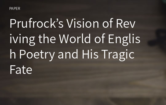 Prufrock's Vision of Reviving the World of English Poetry and His Tragic Fate