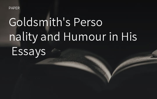 Goldsmith's Personality and Humour in His Essays