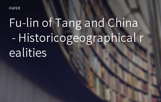 Fu-lin of Tang and China - Historicogeographical realities