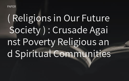 ( Religions in Our Future Society ) : Crusade Against Poverty Religious and Spiritual Communities and Global Solidarity