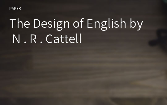The Design of English by N . R . Cattell