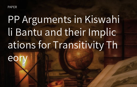 PP Arguments in Kiswahili Bantu and their Implications for Transitivity Theory