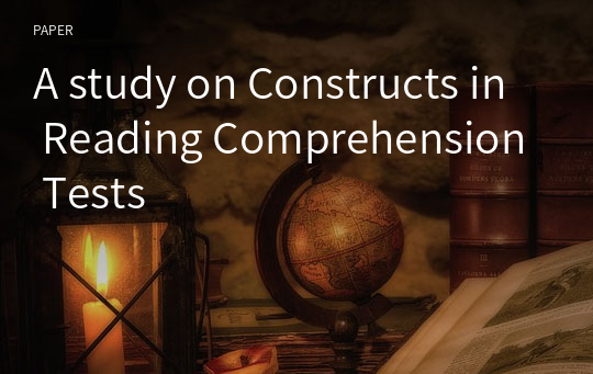 A study on Constructs in Reading Comprehension Tests
